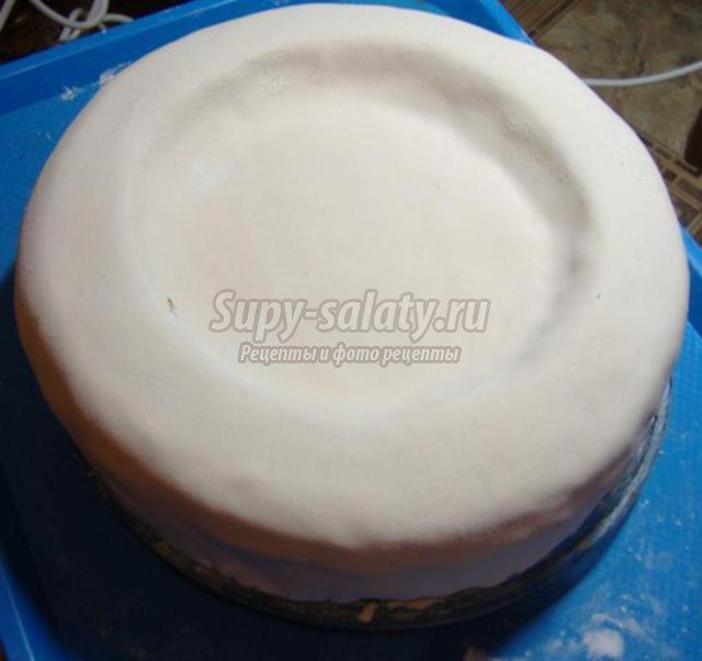 Торт с мастикой рецепт с пошаговым